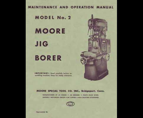 Moore No 2 Jig Borer Maintenance And Operation Manual Industrial