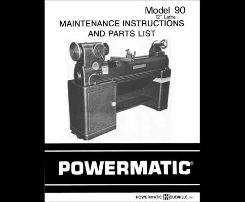 Powermatic Model 90 12 Inch Wood Lathe Manual, Industrial